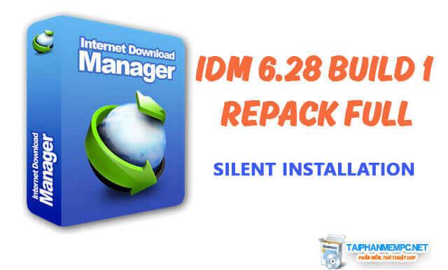 IDM 6.28 Build 1 Silent bản cài đặt tự động