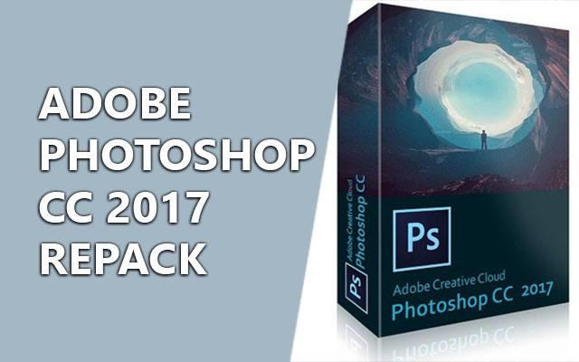 Photoshop CC 2017 RePack – Cài đặt tự động với 1 Click chuột
