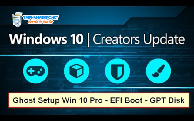 Tải Ghost Windows 10 Creators Update Ver 1703 Fullsoft by Khatmau_sr