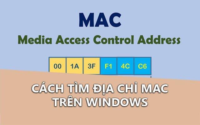 Tổng hợp cách xem địa chỉ MAC trên máy tính