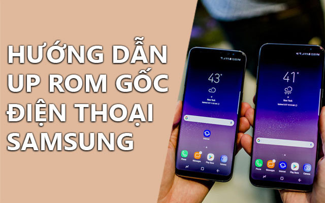 huong dan up rom android 7.0 cho dien thoai samsung
