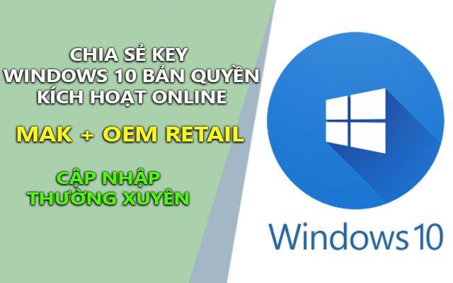 Chia sẻ Key Windows 10 bản quyền (OEM Retail, MAK) kích hoạt online