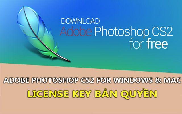 Photoshop CS2 + Key bản quyền – Bản Photoshop huyền thoại tốt nhất