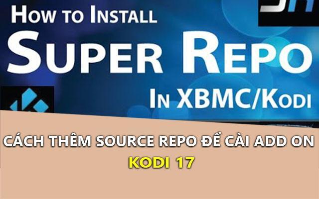 cach them source repository de cai add-ons tren kodi 17