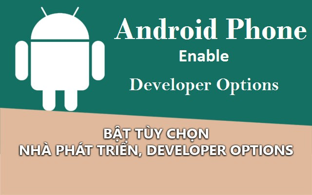 bat tuy chon nha phat trien, developer options tren android