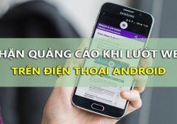 Cách chặn quảng cáo khi lướt web trên Android hiệu quả không root máy