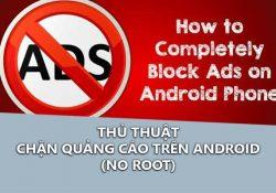 Chặn quảng cáo trên Android không cần Root máy (Thành công 100%)
