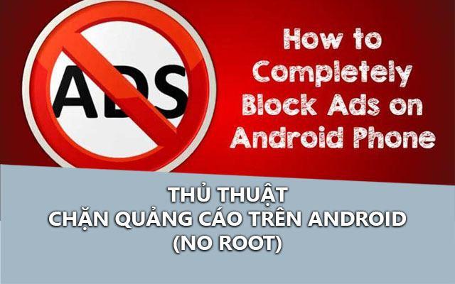 chan quang cao tren android khong can root may