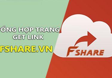 Chia sẻ trang get link Fshare, 4Share tốt nhất không có quảng cáo