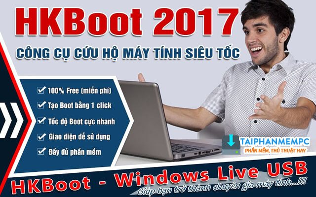 hkboot 2017 – tao usb boot cuu ho may tinh voi 1 click chuot