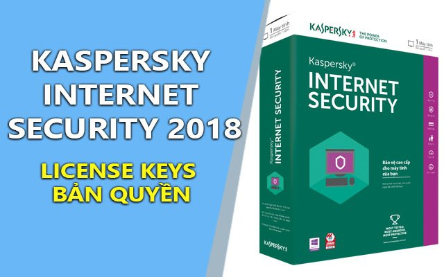 kaspersky internet security 2018 + license keys ban quyen