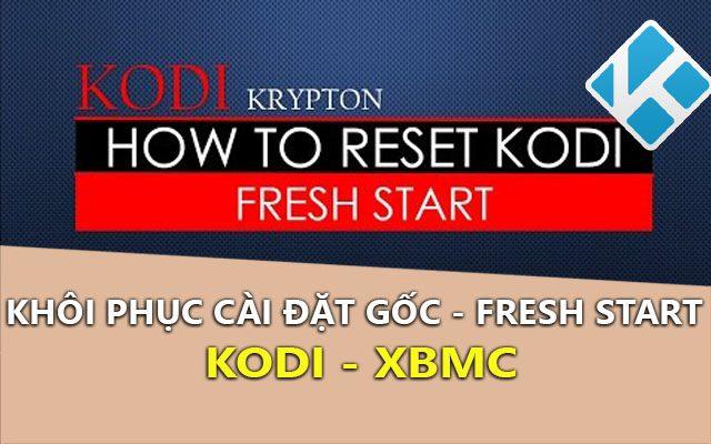 cach khoi phuc cai dat goc kodi - how to factory reset kodi
