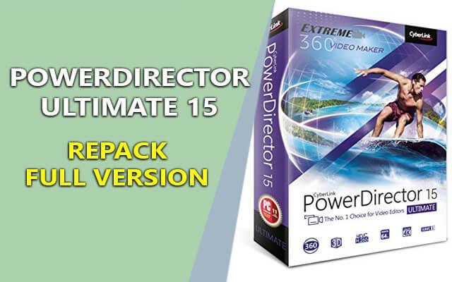 PowerDirector Ultimate 15 Final – Chỉnh sửa video chuyên nghiệp