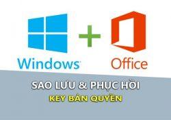 Cách sao lưu, phục hồi Key bản quyền Windows, Office tất cả phiên bản