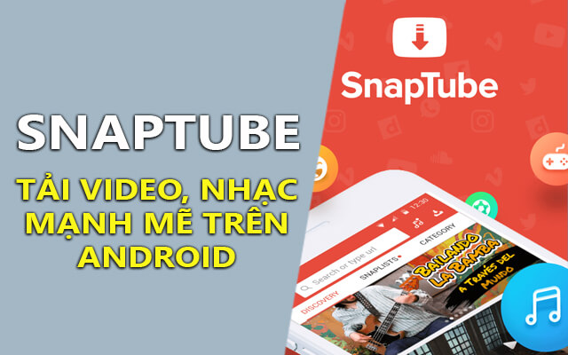 SnapTube VIP 4.19.0.8914 – Ứng dụng xem, tải Video trên Android tốt nhất