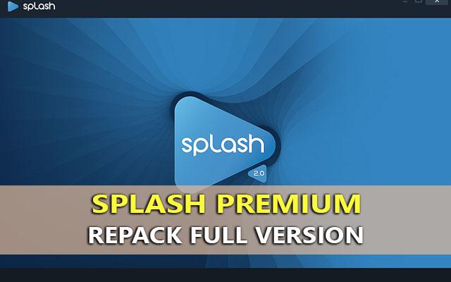 Splash Premium 2.1 RePack – Ứng dụng chơi video mạnh mẽ trên máy tính