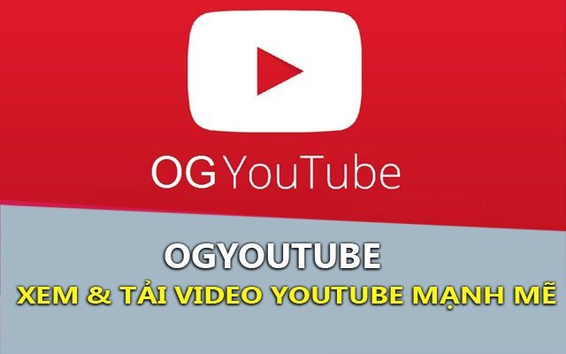 ogyoutube – ung dung tai video youtube tot nhat tren android