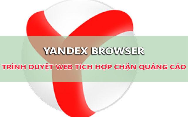 Tải Yandex – Trình duyệt tích hợp sẵn chặn quảng cáo mạnh mẽ