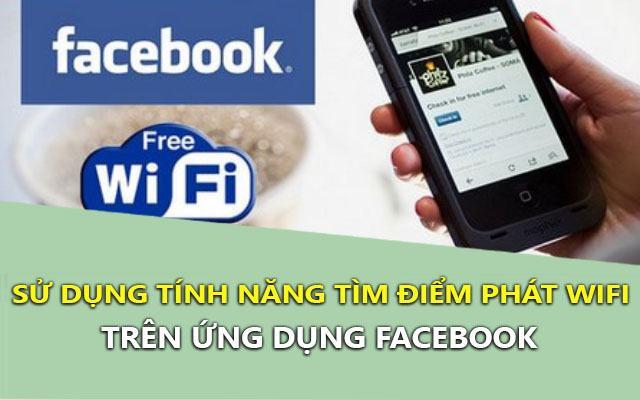 cach dung tinh nang tim wifi xung quanh ngay tren ung dung facebook