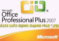 Thủ thuật lưu file PDF trên Office 2007 đơn giản nhất