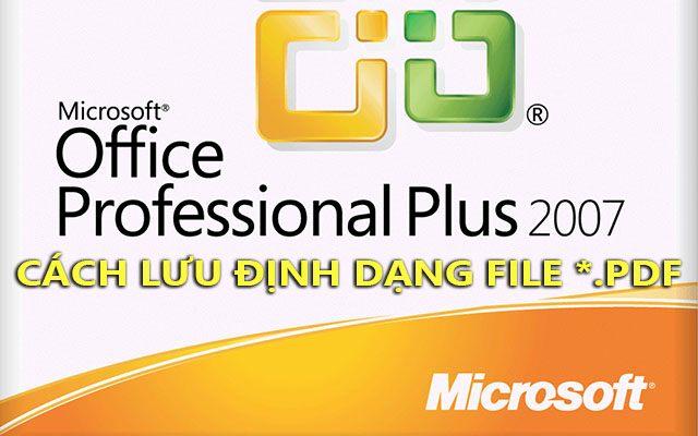 thu thuat luu file pdf tren office 2007