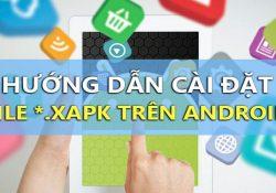 Hướng dẫn cài đặt file XAPK trên Android đơn giản nhanh chóng