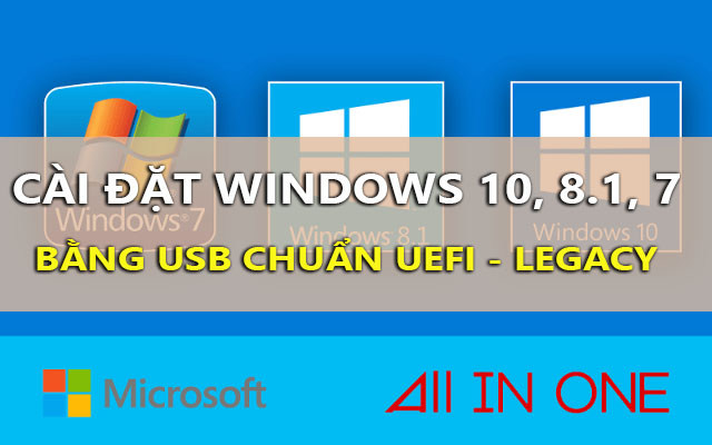 huong dan cai dat windows 10, 8.1, 7 bang usb