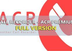 Call Recorder – ACR v29.8 PRO APK Key bản quyền – Ghi âm cuộc gọi