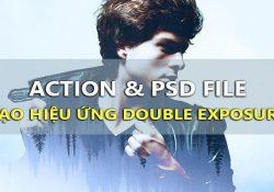 Chia sẻ Action & PSD file tạo hiệu ứng ảnh Double Exposure trên PTS