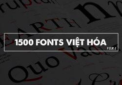 Chia sẻ hơn 1500 Font Việt Hóa đẹp và độc cho Designer