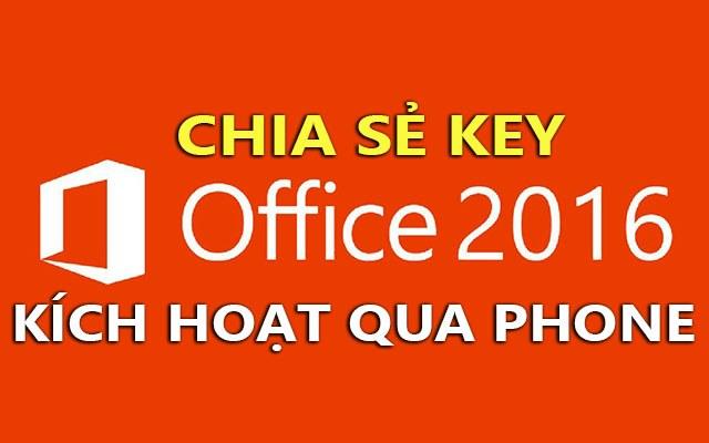 chia se key office 2016 kich hoat qua phone - cap nhat hang ngay