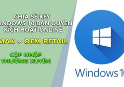 Chia sẻ key Windows 10 bản quyền kích hoạt online – Update hàng ngày
