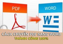 Hướng dẫn chuyển PDF sang Word không lỗi font thành công 100%