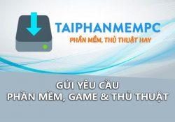 Gửi yêu cầu phần mềm, game, thủ thuật hướng dẫn