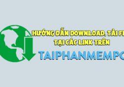 Hướng dẫn download, tải file tại các link có trên Tải Phần Mềm PC