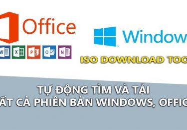 Windows and Office ISO Download Tool – Tải Windows, Office tốc độ cao