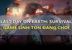 Last Day on Earth: Survival MOD APK – Game sinh tồn hấp dẫn đáng chơi