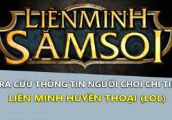 Liên Minh Săm Soi 3.0 – Tra cứu thông tin chính xác game LMHT – LOL