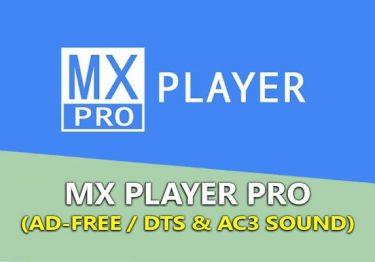 MX Player Pro v1.12.1 (No Ads/DTS/AC3) Full mới nhất không quảng cáo