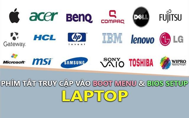 phim tat vao bios setup, boot menu cua cac hang laptop