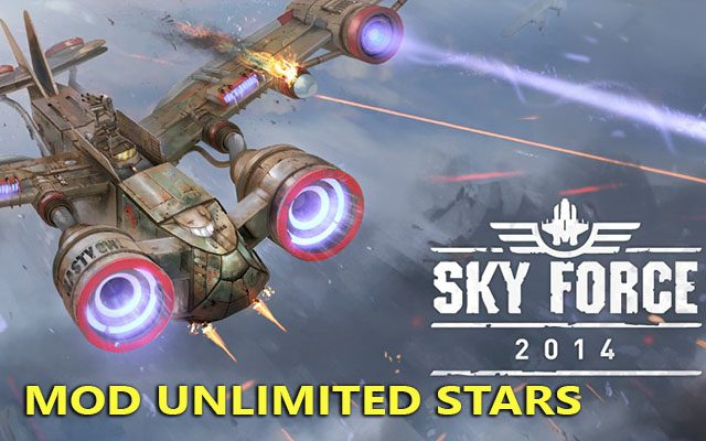 sky force 2014 apk mod unlimited stars - game bay may bay sieu hay