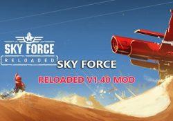 Sky Force Reloaded v1.40 Mod – Bắn máy bay phiên bản mới