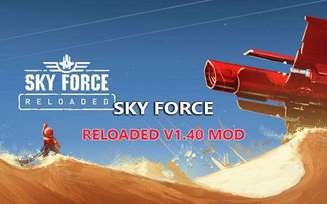 sky force reloaded v1.40 mod tai ban may bay