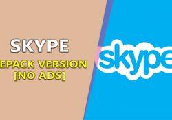 Skype 8.52.0.138 F.U.L.L đã loại bỏ quảng cáo khó chịu trên ứng dụng