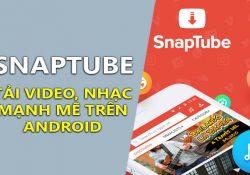 SnapTube VIP 4.22.0.9224 – Ứng dụng xem, tải Video trên Android