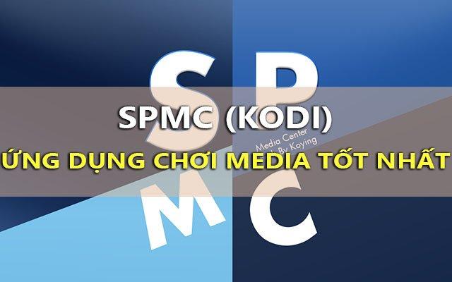 download spmc - ban kodi chuan nhat cho android box va dien thoai