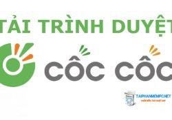 Tải Cốc Cốc trình duyệt web tốt của người Việt