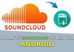 Mẹo tải nhạc từ SoundCloud trên điện thoại Android thành công 100%