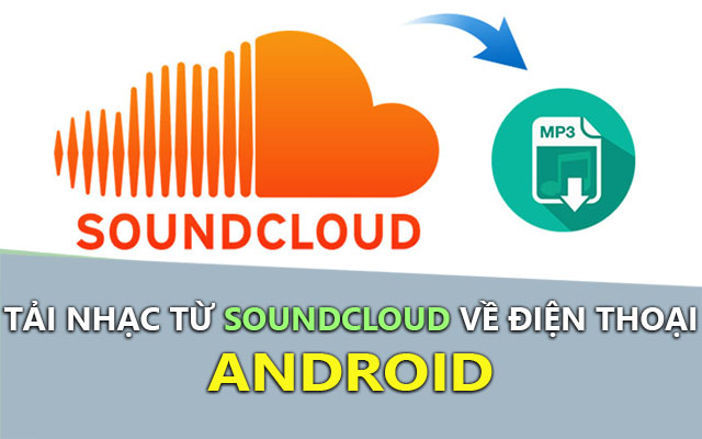cach tai nhac soundcloud tren dien thoai android thanh cong