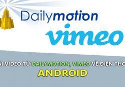 Mẹo tải video Dailymotion, tải video Vimeo về điện thoại Android